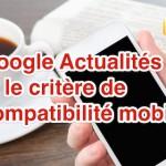 Google Actualités ne tient pas (encore) compte de la compatibilité mobile