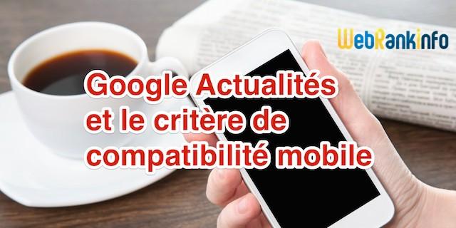 La compatibilité mobile, pas un critère pour Google Actualités