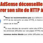 En 2014, AdSense déconseillait de passer de HTTP à HTTPS, pour la plupart des sites