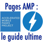 Le guide ultime des pages AMP (Accelerated Mobile Pages)