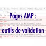 Les meilleurs outils pour valider le bon format de vos pages AMP