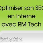 Comment améliorer le référencement de son site avec l'audit RM Tech