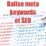 La balise Meta Keywords, inutile au référencement