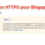 Blogger (blogspot) propose de migrer vos blogs en HTTPS