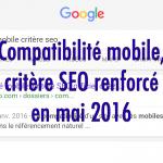SEO : Google a augmenté l'impact de la compatibilité mobile dans son algo