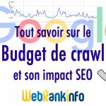 Tout savoir sur le Crawl Budget de Google et son impact SEO