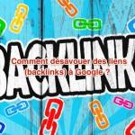 L'outil de désaveu de backlinks dans Google Webmaster Tools