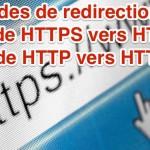 Les codes pour rediriger les URL HTTP vers HTTPS (ou l'inverse)
