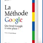 Livre La Méthode Google, de Jeff Jarvis – Que ferait Google à votre place ?