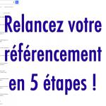 Relancez votre référencement Google en 5 étapes (tuto gratuit détaillé)