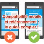 Si votre site n'est pascompatible mobile (selon Google), sonSEO est pénalisé !