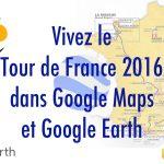 Parcoursdu Tour de France 2016 dans Google Earth et Maps : itinéraire, carte 3D, villes étapes