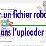Astuce SEO : tester un fichier robots.txt avant de le mettre en ligne