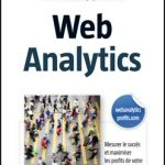 Avis sur le livre Web Analytics : mesurer le succès et maximiser les profits d'un site web