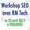 Workshop SEO RM Tech Toulouse