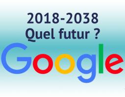 Le futur de Google 2018 et au-delà
