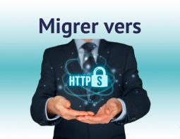 Guide complet pour migrer vers HTTPS