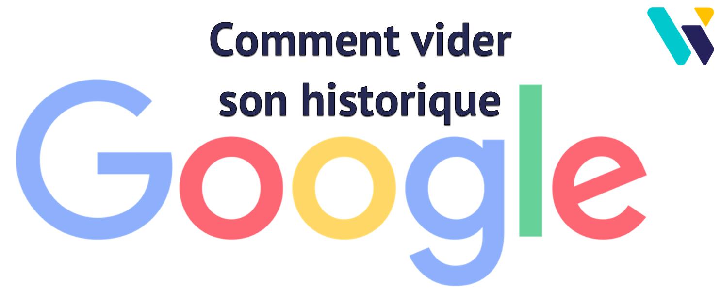 voici comment effacer l u0026 39 historique de google