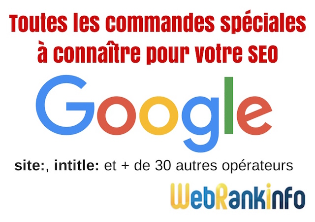 Commandes et opérateurs spéciaux Google et Bing